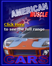 American Muscle Cars - click here to see the full range